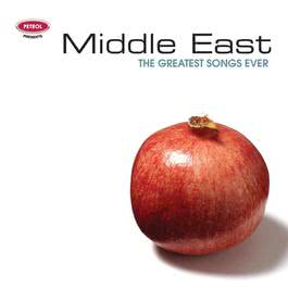 Greatest Songs Ever: Middle East 2006 Petrol Presents