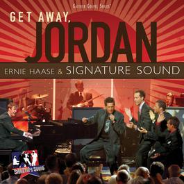 Get Away Jordan 2006 Ernie Haase & Signature Sound