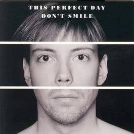 Don´t Smile 1995 This Perfect Day