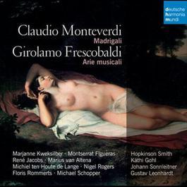Monteverdi & Frescobaldi: Madrigali 2012 Rene Jacobs