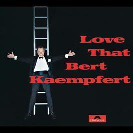 Love That Bert Kaempfert 1968 Bert Kaempfert And His Orchestra
