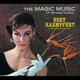 The Magic Music Of Far Away Places 1965 Bert Kaempfert And His Orchestra