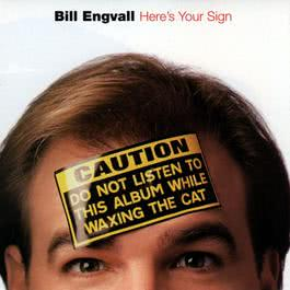 Here's Your Sign 2007 Bill Engvall