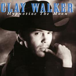 Hypnotize The Moon 2010 Clay Walker