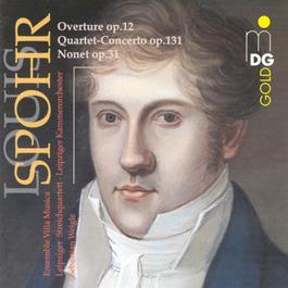 Spohr: Overture, Op. 12, Concerto, Op. 131 & Nonet, Op. 31 2013 Ludwig Spohr