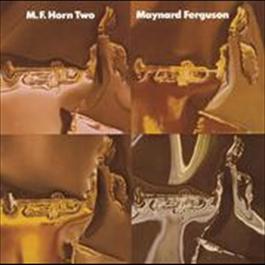M.F. Horn Two 2009 Maynard Ferguson