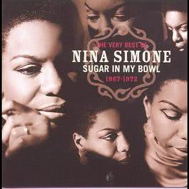 The Very Best Of Nina Simone 1967-1972 - Sugar In My Bowl 2013 Nina Simone