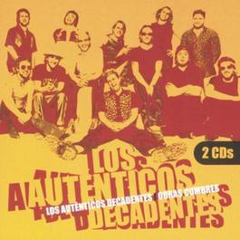 Obras Cumbres 2006 Los Autenticos Decadentes