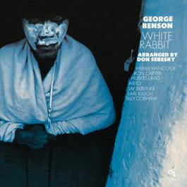 White Rabbit 1990 George Benson
