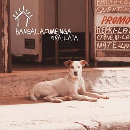 Vira-Lata 2006 Bangalafumenga