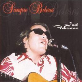 Siempre Boleros 1999 Jose Feliciano