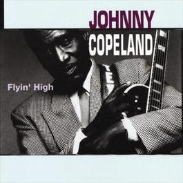 Flyin' High 1992 Johnny Copeland