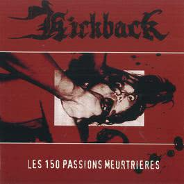 Les 150 Passions Meurtrieres 2010 Kickback