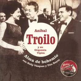 Alma De Bohemio 2010 Anibal Troilo