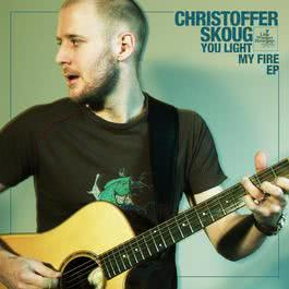You Light My Fire 2011 Christoffer Skoug
