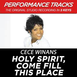 Holy Spirit, Come Fill This Place (Performance Tracks) - EP 2009 CeCe Winans