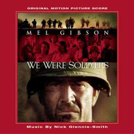 We Were Soldiers - Original Motion Picture Score 2002 Nick Glennie-Smith