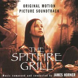 The Spitfire Grill  - Original Soundtrack Recording 1996 James Horner