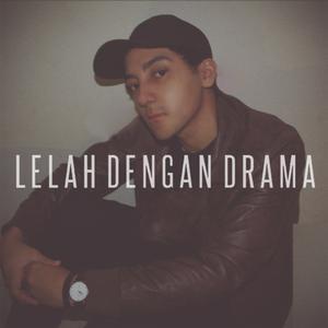 Lelah Dengan Drama dari Aron Ashab