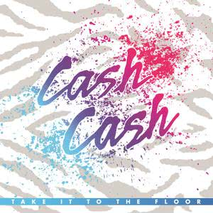 Cash Cash的專輯Take It To The Floor