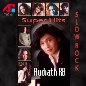 Super Hits Slow Rock : Rudiath RB dari Rudiath RB