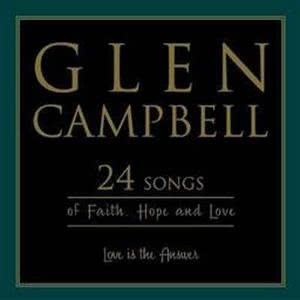 Glen Campbell的專輯Love Is the Answer: 24 Songs of Faith Hope & Love