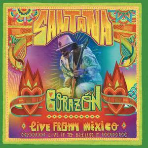 Santana的專輯Corazón - Live From Mexico: Live It To Believe It