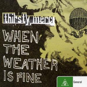 Thirsty Merc的專輯When The Weather Is Fine EP