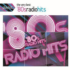 Various Artists的專輯Playlist: The Very Best '80s Radio Hits