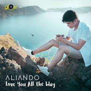 Love You All The Way dari Aliando