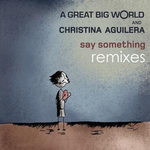 A Great Big World的專輯Say Something (feat. Christina Aguilera) [Remixes]