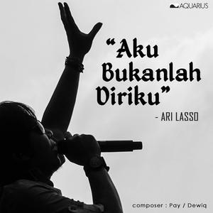 Aku Bukanlah Diriku (Single) dari Ari Lasso