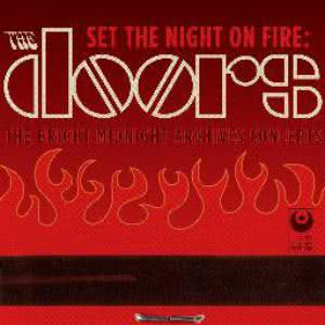 The Doors的專輯Set The Night On Fire -  The Doors Bright Midnight Archives Concerts