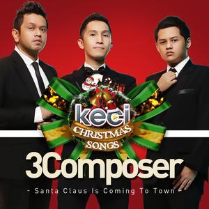 Santa Claus Is Coming to Town dari 3 Composer