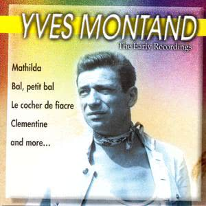 Yves Montand的專輯The Early Recordings