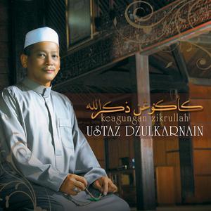 Keagungan Zikrullah dari Ustaz Dzulkarnain Al-Hafiz