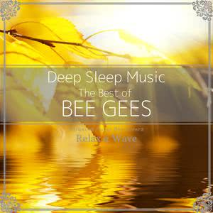 Music for Wellbeing的專輯Deep Sleep Music - The Best of Bee Gees: Relaxing Music Box Covers
