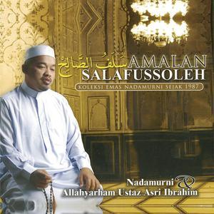 Amalan Salafussoleh dari Ustaz Asri Ibrahim