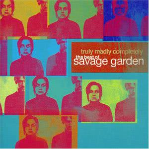 Truly Madly Completely - The Best of Savage Garden dari Savage Garden