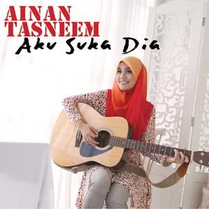 Aku Suka Dia dari Ainan Tasneem