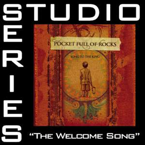 Pocket Full of Rocks的專輯The Welcome Song - Studio Series Performance Track
