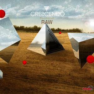 อัลบัม Raw ศิลปิน Crescendo