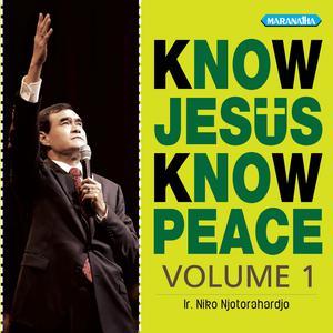 Know Jesus Know Peace dari Ir. Niko Njotorahardjo