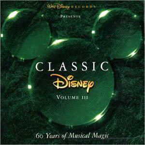 Disney的專輯Classic Disney :60 Years Of Musical Magic VOL III