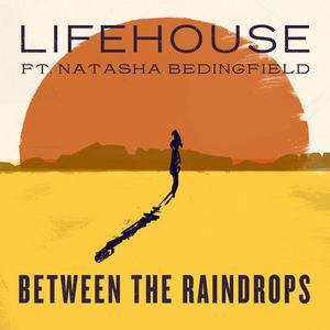 Between The Raindrops dari Lifehouse