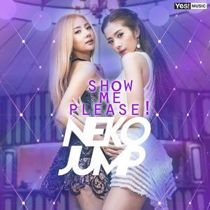 อัลบัม Show me please - Single ศิลปิน Neko Jump