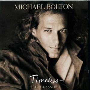 Michael Bolton的專輯Timeless - The Classics