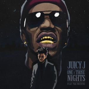 Juicy J的專輯One of Those Nights