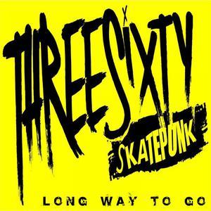 Long Way to Go dari Threesixty Skatepunk