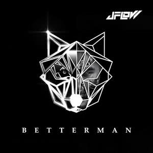 Better Man dari JFlow